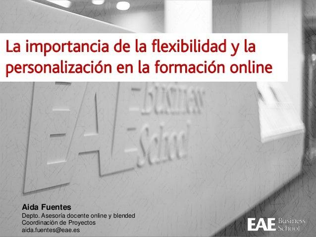 La importancia de la flexibilidad y la personalización en la formación online La importancia de la flexibilidad y la perso...