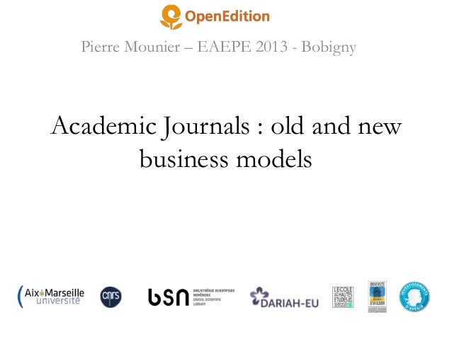 Pierre Mounier – EAEPE 2013 - Bobigny  Academic Journals : old and new business models