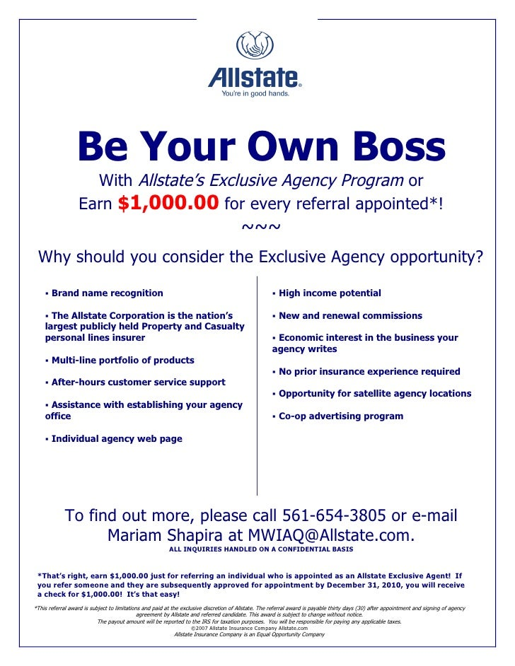 Be Your Own Boss                      With Allstate's Exclusive Agency Program or                    Earn $1,000.00 for ev...
