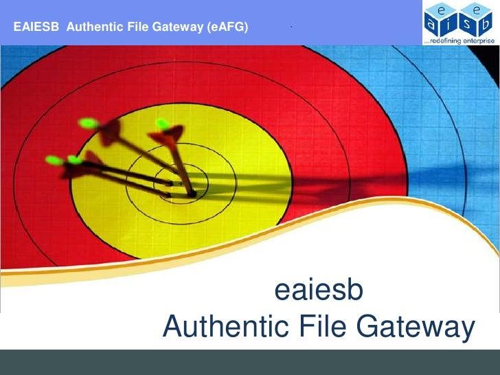 EAIESB Authentic File Gateway (eAFG)                              eaiesb                      Authentic File Gateway