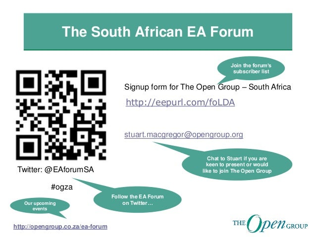 The South African EA Forum http://eepurl.com/foLDA Signup form for The Open Group – South Africa Twitter: @EAforumSA #ogza...
