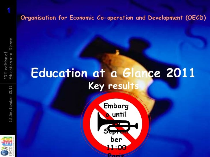 Organisation for Economic Co-operation and Development (OECD)<br />Embargo until13 September11:00 Paris<br />Education at ...