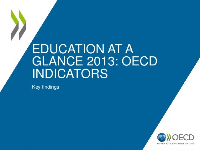 EDUCATION AT AGLANCE 2013: OECDINDICATORSKey findings