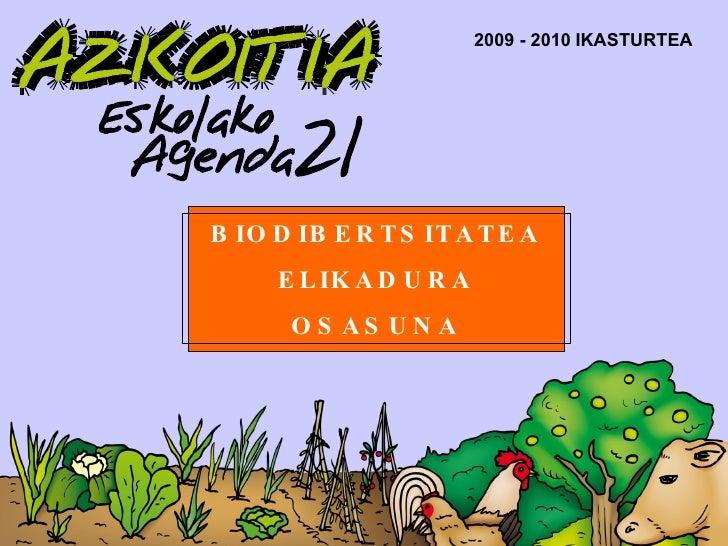 BIODIBERTSITATEA ELIKADURA OSASUNA 2009 - 2010   IKASTURTEA