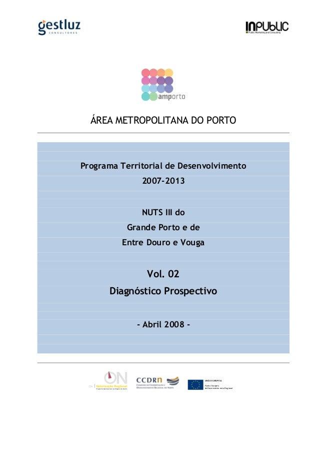 UNIÃO E UROPEIA Fundo Europeu de Desenvolvim ento Regional ÁREA METROPOLITANA DO PORTO Programa Territorial de Desenvolvim...