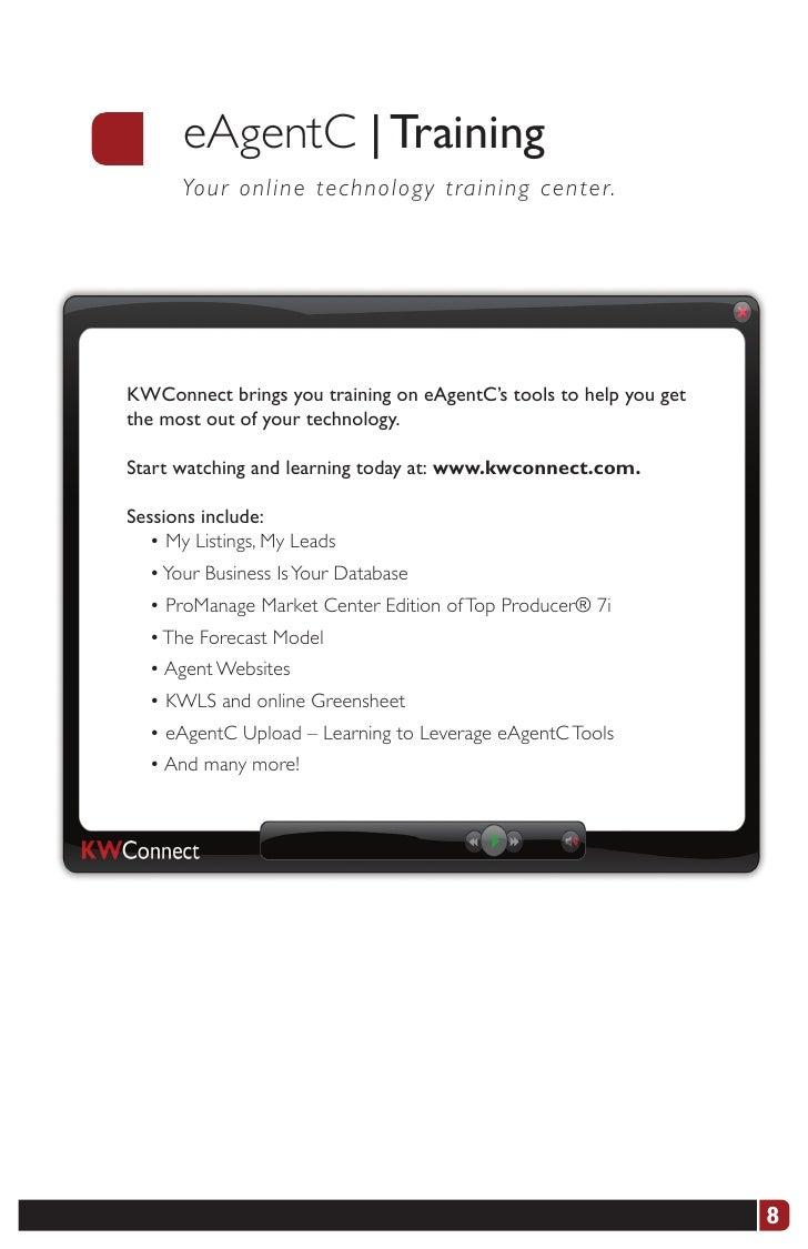 eAgentC   Training       Yo u r o nline technology training center.     KWConnect brings you training on eAgentC's tools t...