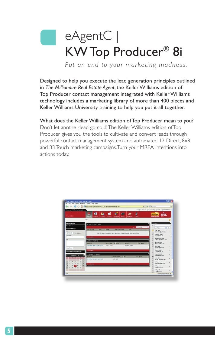 eAgentC                 KW Top Producer® 8i                P ut an end to your mar keting madness .      Designed to help ...