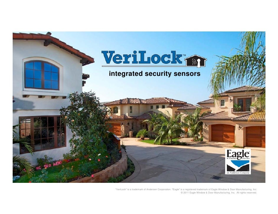 """integrated security sensors """"VeriLock"""" is a trademark of Andersen Corporation. """"Eagle"""" is a registered trademark of Eagle ..."""