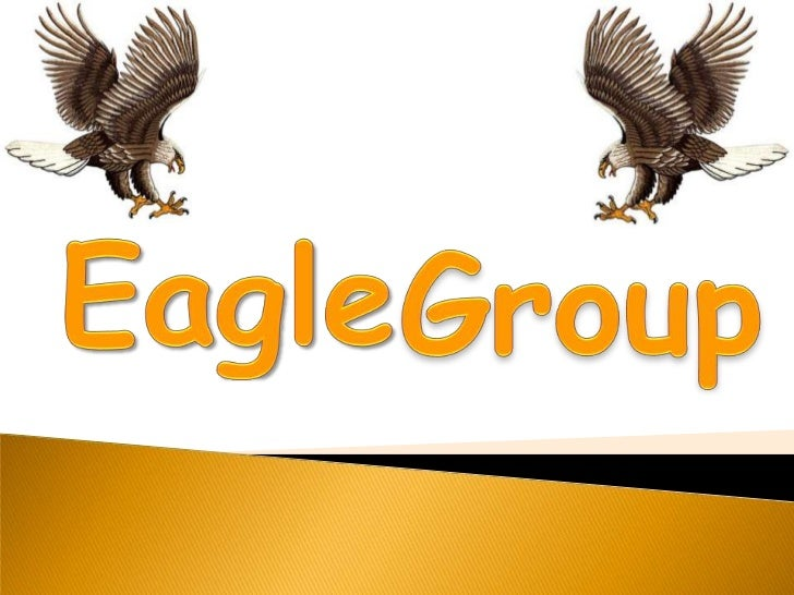 Eagle<br />Group<br />