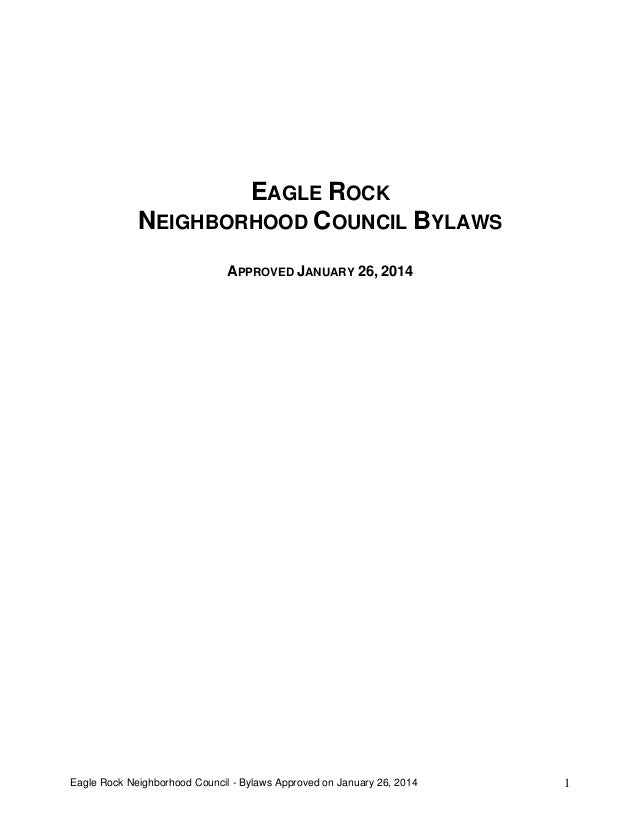 Eagle Rock Neighborhood Council - Bylaws Approved on January 26, 2014 1 EAGLE ROCK NEIGHBORHOOD COUNCIL BYLAWS APPROVED JA...