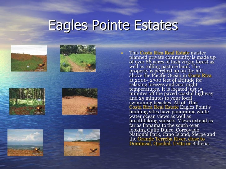 Eagles Pointe Estates <ul><li>This  Costa Rica Real Estate  master planned private community is made up of over 88 acres o...
