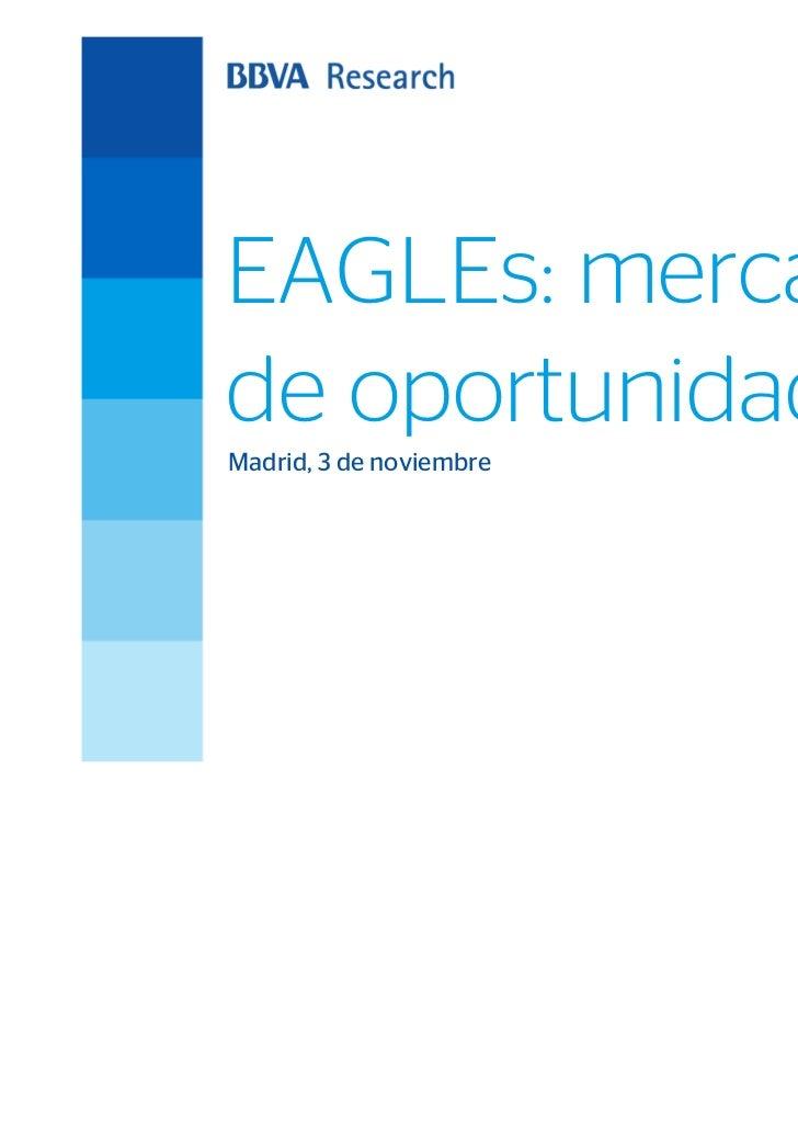EAGLEs: mercadosde oportunidadesMadrid, 3 de noviembre