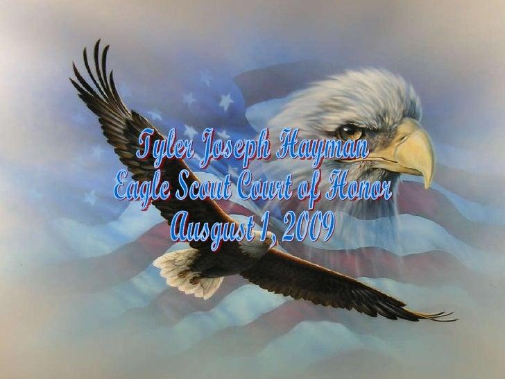 Tyler Joseph Hayman Eagle Scout Court of Honor Ausgust 1, 2009