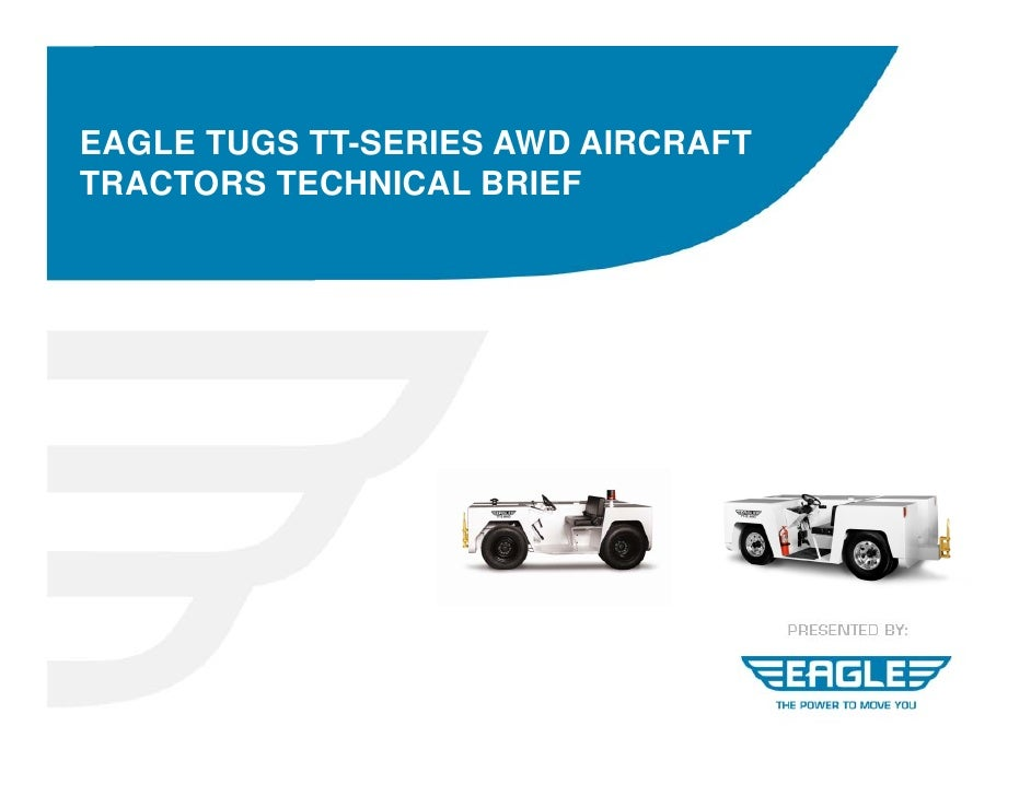 EAGLE TUGS TT-SERIES AWD AIRCRAFT TRACTORS TECHNICAL BRIEF