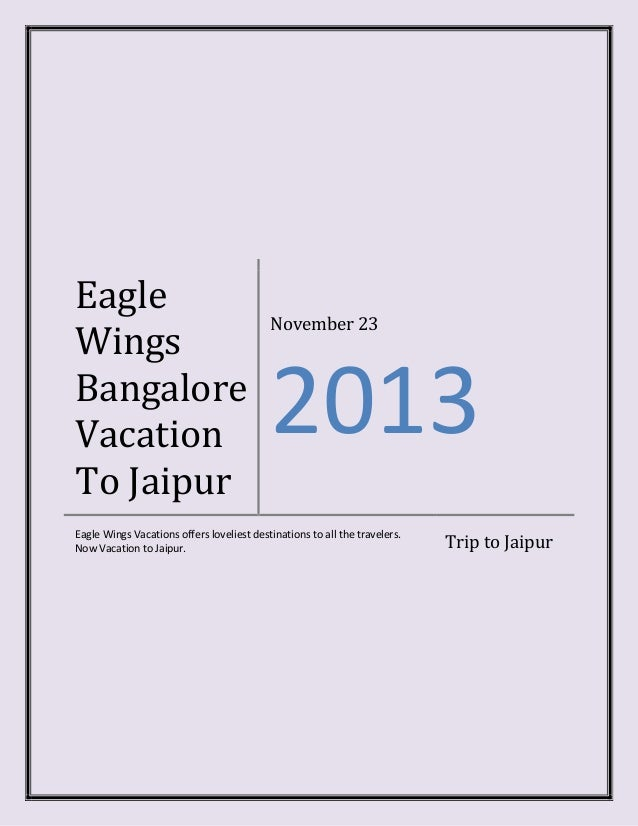 Eagle Wings Bangalore Vacation To Jaipur  November 23  2013  Eagle Wings Vacations offers loveliest destinations to all th...