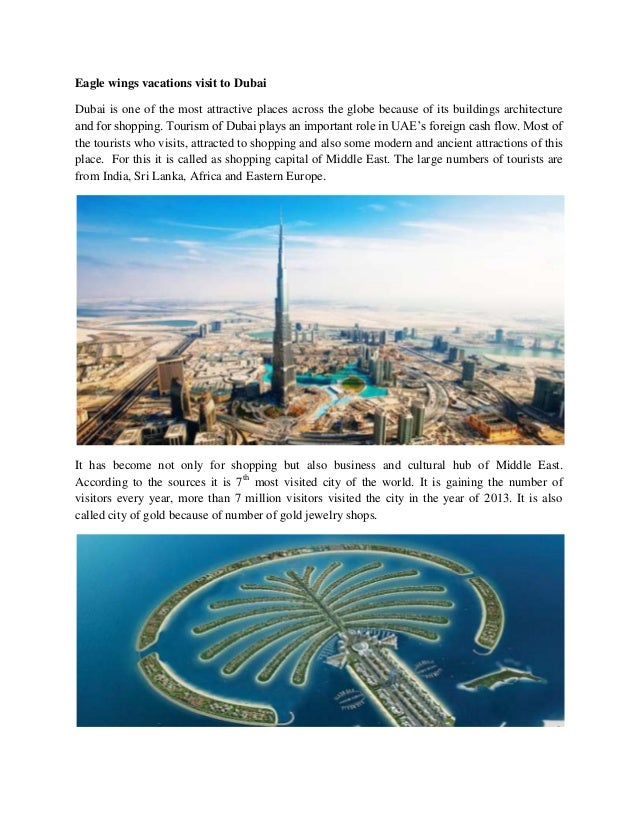 Eagle wings vacations visit to Dubai Dubai is one of the most attractive places across the globe because of its buildings ...