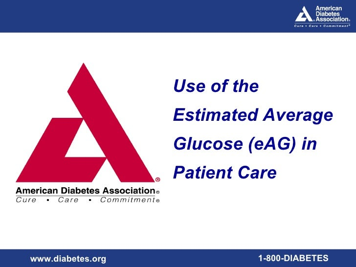 Use of the                    Estimated Average                    Glucose (eAG) in                    Patient Care    www...