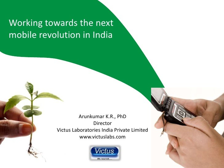 Working towards the next mobile revolution in India                          Arunkumar K.R., PhD                          ...