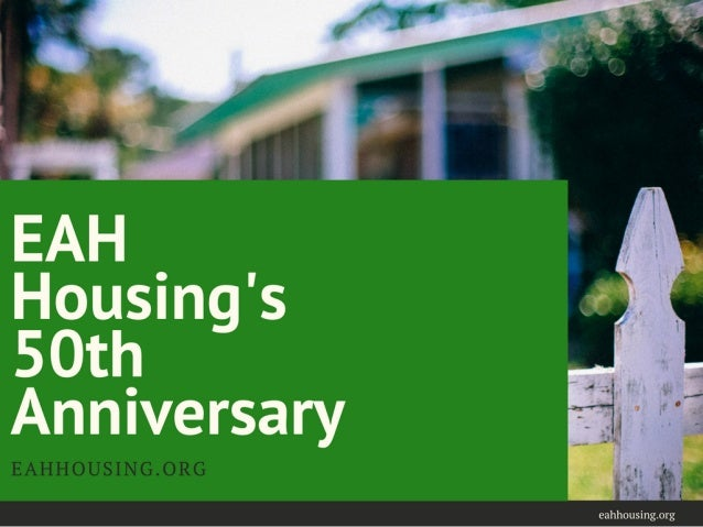 EAH Housing 50th Anniversary Bio Presentation
