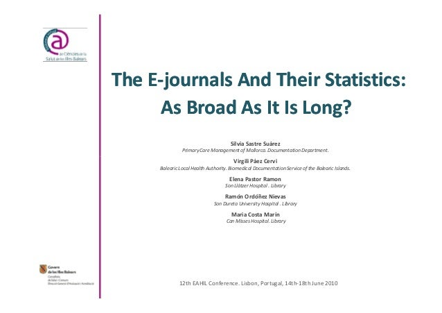 The E-journals And Their Statistics:    E-      As Broad As It Is Long?                                      Silvia Sastre...