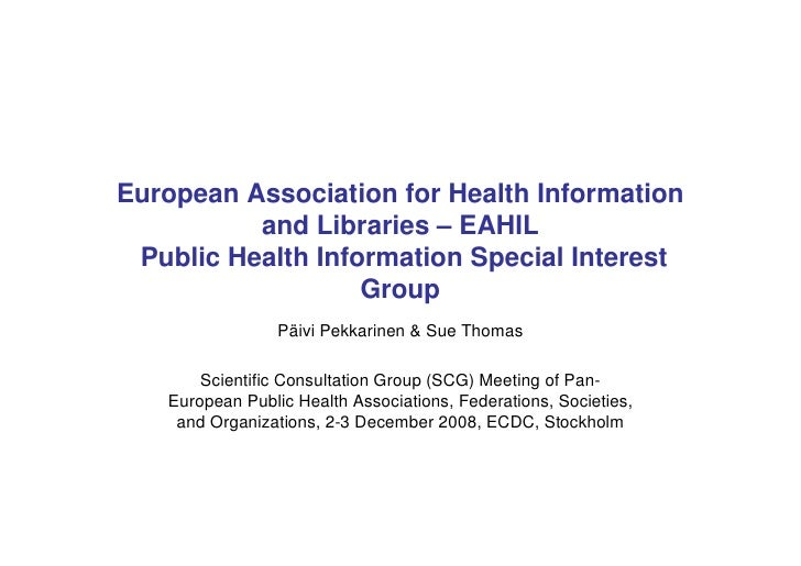 European Association for Health Information           and Libraries – EAHIL  Public Health Information Special Interest   ...