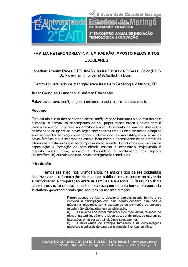 FAMÍLIA HETERONORMATIVA: UM PADRÃO IMPOSTO PELOS RITOS ESCOLARES Jonathan Amorim Peres (CESUMAR), Isaias Batista de Olivei...