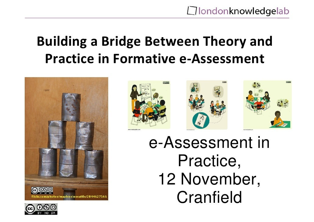 Building a Bridge Between Theory and  Practice in Formative e-Assessment                      e-Assessment in             ...