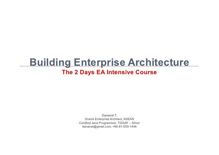 Building Enterprise Architecture                                   The 2 Days EA Intensive Course                         ...