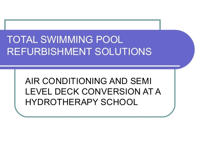 TOTAL SWIMMING POOL REFURBISHMENT SOLUTIONS AIR CONDITIONING AND SEMI LEVEL DECK CONVERSION AT A HYDROTHERAPY SCHOOL