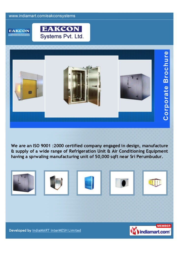 We are an ISO 9001 :2000 certified company engaged in design, manufacture& supply of a wide range of Refrigeration Unit & ...