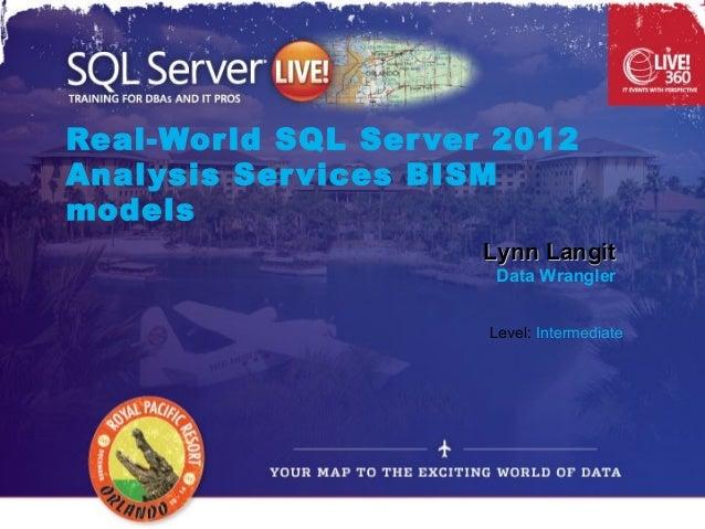 Real-Wor ld SQL Ser ver 2012Analysis Ser vices BISMmodels                      Lynn Langit                       Data Wran...