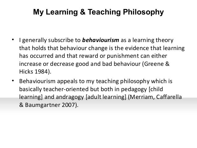 philosophy of teaching and learning Philosophical basis for teaching and learning model just as curriculum can be defined in a variety of ways, one can approach the evaluation and creation of curriculum through more than one foundational lens: philosophical, historical, psychological, and sociological.