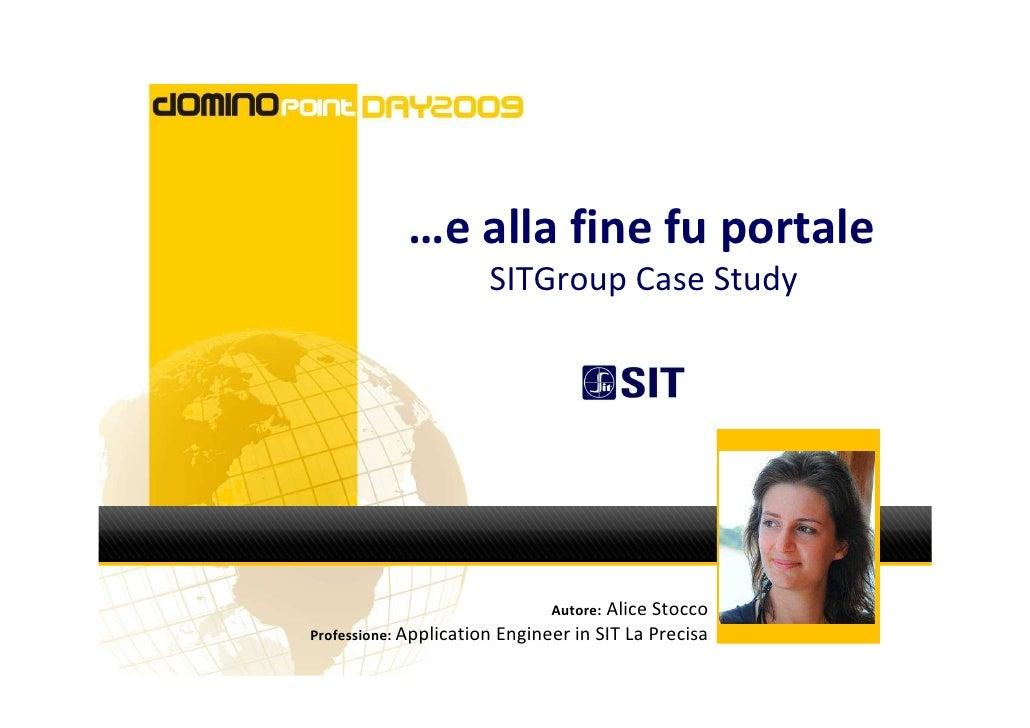 …e alla fine fu portale                       SITGroup Case Study                                   Autore: Alice Stocco P...