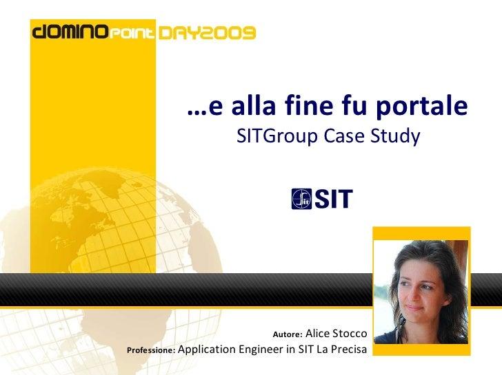 …e alla fine fu portale                        SITGroup Case Study                                   Autore: Alice Stocco ...