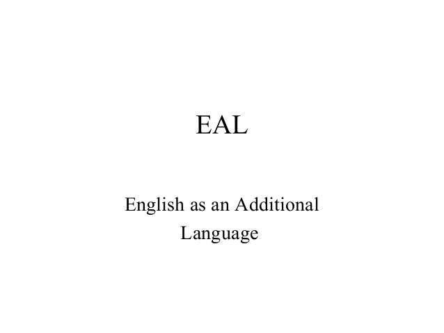 EAL English as an Additional Language