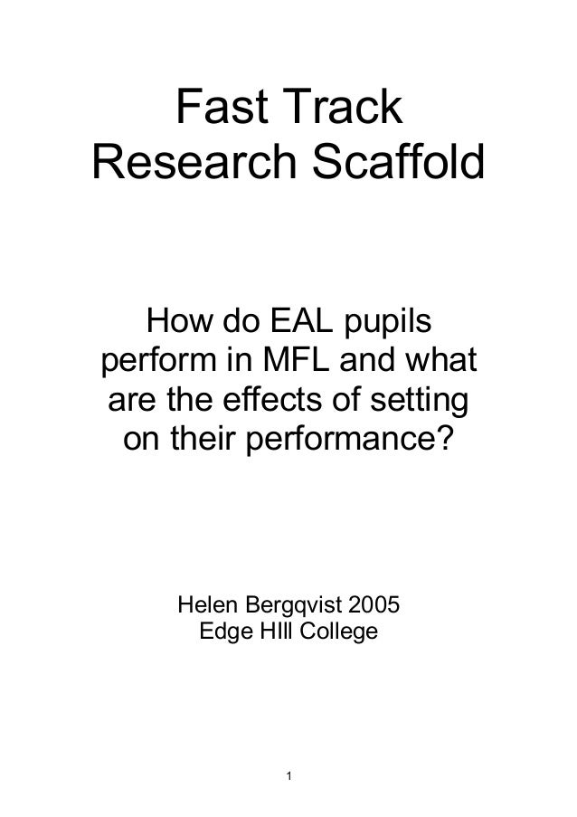 Fast Track Research Scaffold How do EAL pupils perform in MFL and what are the effects of setting on their performance?  H...