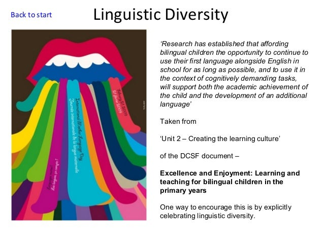 Back to start  Linguistic Diversity 'Research has established that affording bilingual children the opportunity to continu...