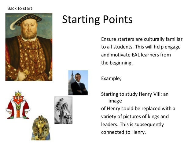 Back to start  Starting Points Ensure starters are culturally familiar to all students. This will help engage and motivate...