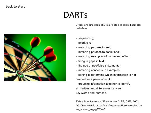Back to start  DARTs DARTs are directed activities related to texts. Examples include – – sequencing; – prioritising; – ma...
