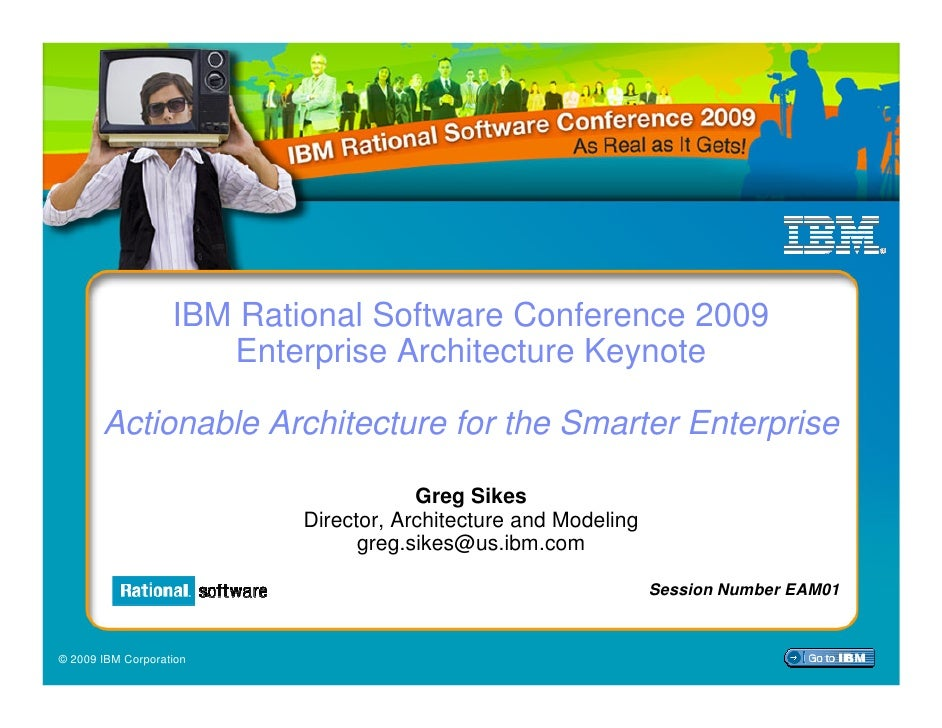 IBM Rational Software Conference 2009                       Enterprise Architecture Keynote         Actionable Architectur...