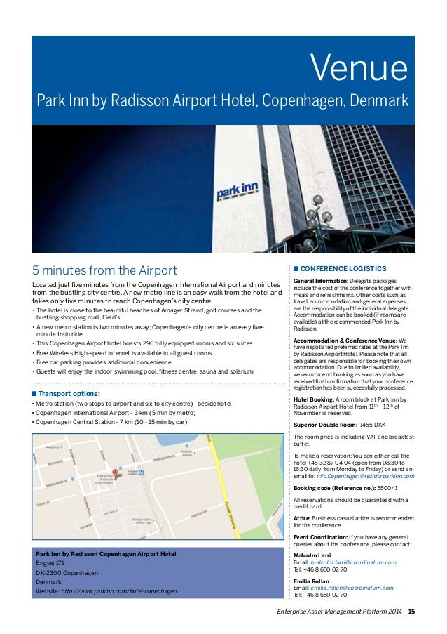Venue  Park Inn by Radisson Airport Hotel, Copenhagen, Denmark  5 minutes from the Airport  Located just five minutes from...
