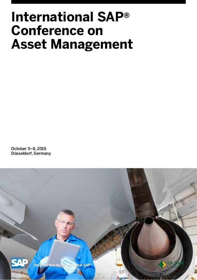 October 5–6, 2015 Düsseldorf, Germany International SAP® Conference on Asset Management In cooperation with