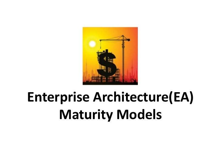 Enterprise Architecture(EA) Maturity Models<br />