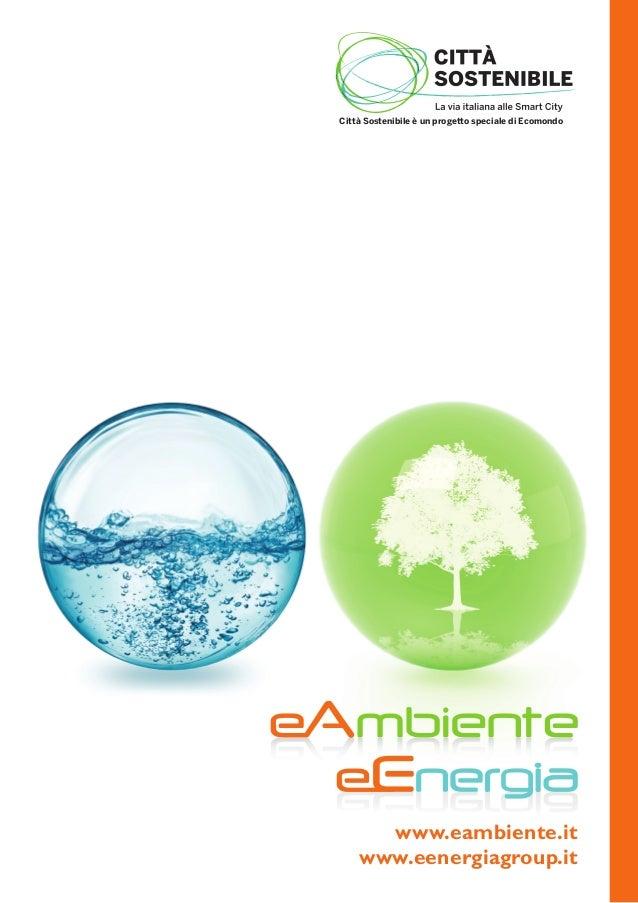 Città Sostenibile è un progetto speciale di Ecomondo      www.eambiente.it    www.eenergiagroup.it