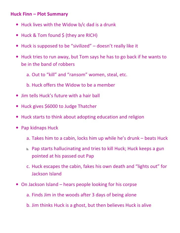 plot summary ch  huck finn plot summary • huck lives the widow b c dad is