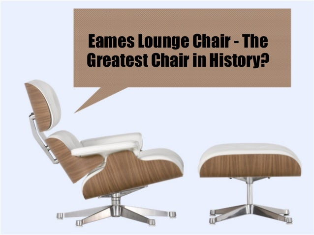 Sensational Eames Lounge Chair The Greatest Chair In History Caraccident5 Cool Chair Designs And Ideas Caraccident5Info