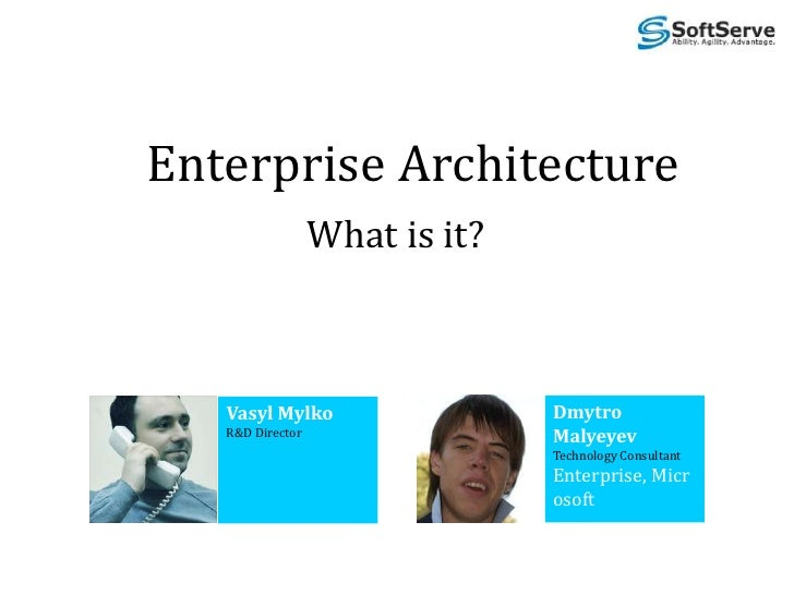 Vasyl MylkoR&D Director<br />Enterprise Architecture<br />What is it?<br />Dmytro<br />Malyeyev<br />Technology Consultant...