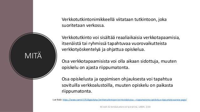 Kansallisen verkkotutkinnon mahdollisuuksia ja yhteisiä toimintatapoja Slide 3