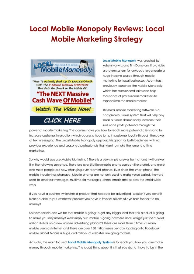 Local Mobile Monopoly Reviews: LocalMobile Marketing StrategyLocal Mobile Monopoly was created byAdam Horwitz and Tim Dono...
