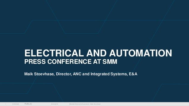 © Wärtsilä PUBLIC ELECTRICAL AND AUTOMATION PRESS CONFERENCE AT SMM Maik Stoevhase, Director, ANC and Integrated Systems, ...